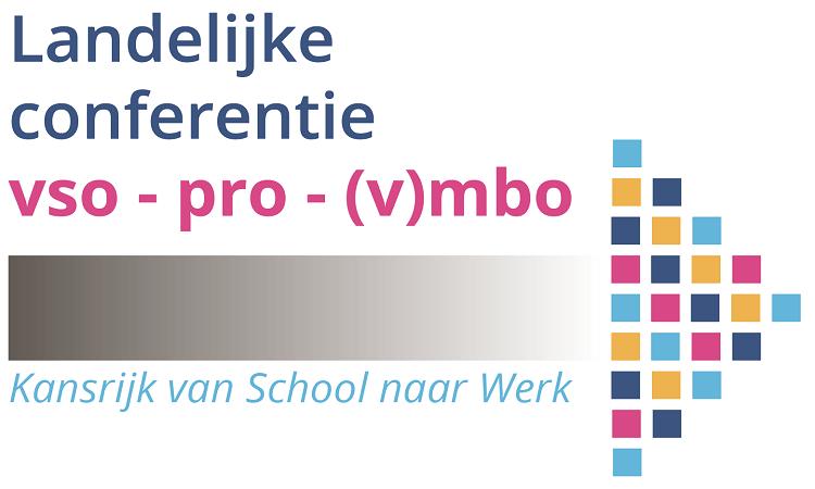 Landelijke conferentie vso-pro-(v)mbo: Kansrijk van School naar Werk